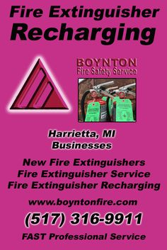 Fire Extinguisher Recharging Harrietta, MI (517) 316-9911 This is Boynton Fire Safety Service.  Call us Today for all your Fire Protection needs!Experts are standing by...