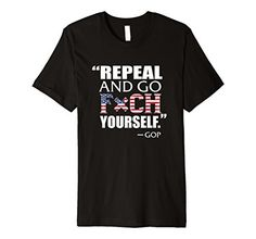 Men's Repeal And Go F Yourself Shirt , Quote T Shirt 2XL ... https://www.amazon.com/dp/B072BMFGDR/ref=cm_sw_r_pi_dp_x_aKwezb34W5GE3