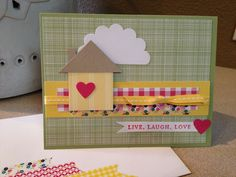 Needed a house warming card. Thank you to Mary Fish for inspiration.