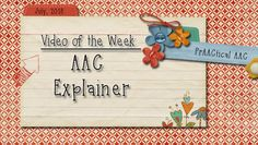Video of the Week: AAC Explainer