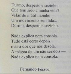 Aqui está-se sossegado, Fernando Pessoa, Em 'Poesias Inéditas (1919-1930). Fernando Pessoa. (Nota prévia de Vitorino Nemésio e notas de Jorge Nemésio.) Lisboa: Ática, 1956 (imp. 1990)'