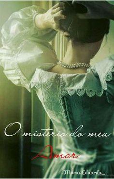 """Estou publicando meu livro """"O Mistério do Meu Amor"""" confira la no wattpad!!"""
