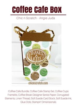 Coffee Cafe Bundle with the Coffee Cafe Stamp Set , Coffee Cups Framelits, Coffee Break Designer Series Paper, Corrugated Elements by Stampin' Up!https://mychicnscratch.com/2017/06/coffee-cafe-box.html