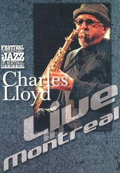 Charles Lloyd: 'Live in Montreal' [DVD]