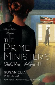 The Prime Minister's Secret Agent: A Maggie Hope Mystery by Susan Elia MacNeal 7-1-14