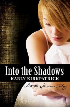 Into the Shadows (Book 1 of the Into the Shadows Trilogy) by Karly Kirkpatrick, http://www.amazon.com/dp/B00480OJR8/ref=cm_sw_r_pi_dp_0vQ0pb0YKNGQZ