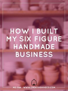 "How I built my six figure handmade business (and how you can make more sales too) Are you finding it hard to make sales in your handmade business? What's the secret that other businesses that have ""made it"" aren't telling you? Etsy Business, Craft Business, Home Based Business, Creative Business, Online Business, Starting A Business, Business Planning, Business Tips, Business Meme"