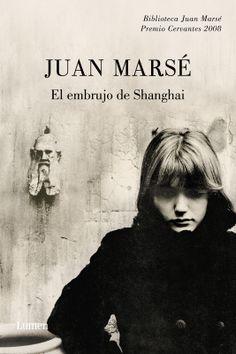 El embrujo de Shanghai  Juan Marsé