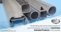 The Building and Construction Industry is one of the largest consumers of aluminium extruded products in the country. Where are aluminium extruded profiles used in the B&C industry? •prefabricated structures •windows and door frames systems •curtain walling •structural glazing •roofing and exterior cladding •space frame systems •scaffolding and beams •Extrusions for partitions  http://www.jindalaluminium.com/jindal-product.php JindalAluminiumLimited #AluminiumExtrusion