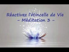 Réactiver l'étincelle de Vie par les affirmations positives VERSION MODIFIEE- méditation 3 - YouTube