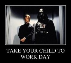 Rough day at work to bring your kid.