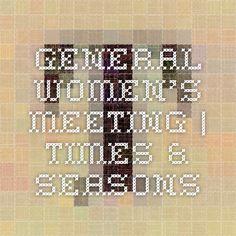 General Women's Meeting | Times & Seasons