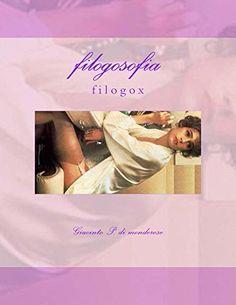 filogosofia: filogox (ontologosofia Book 13) by Giacinto P. di monderose, http://www.amazon.com/dp/B00SU3X5Z6/ref=cm_sw_r_pi_dp_odF6ub0V887GS/186-5541613-3254258
