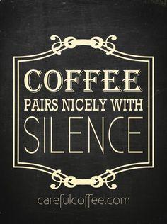mmmm... coffee and silence.