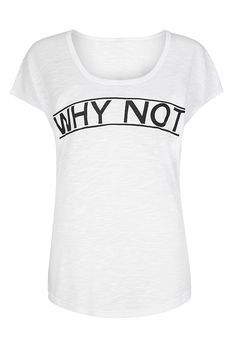 Why Not T-Shirt |