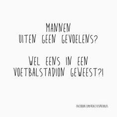 Mannen uiten geen gevoelens? Wel eens in een voetbalstadion geweest? #humor #grappig #tekst #quote #lol #emoties