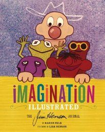 Imagination Illustrated: The Jim Henson Journal by Karen Falk. Jim Henson's iconic puppet characters, fantastic worlds, and warm humor have delighted millions of people of all ages. His incredibly diverse body of work, from the Muppets to the world of The Dark Crystal, reveals his charm and genius to fans old and new. Click The Picture To Read More!