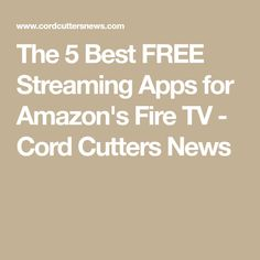What's better than finding great content to stream on your Fire TV? Finding it for free. In this post, we're listing five of the best free and legal streaming services for watching TV and movies on… Amazon Fire Tablet, Amazon Fire Tv, Free Movie Websites, Tv Cords, Cut Cable, Amazon Fire Stick, Tv Seasons, Tv Episodes, Simple Life Hacks