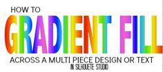 How to Gradient Fill a Multi Piece Design in Silhouette Studio