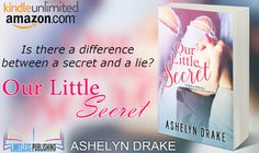 *..HEA Bookshelf..*: OUR LITTLE SECRET by @AshelynDrake | @limitlessbooks #FeatureFriday