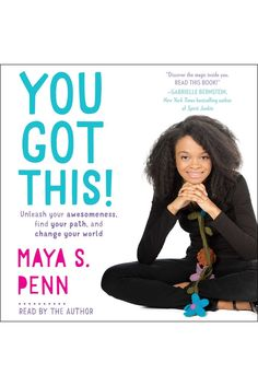 You Got This!: Unleash Your Awesomeness, Find Your Path, and Change Your World on Scribd