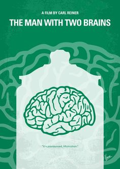 No390+My+The+Man+With+Two+Brains+minimal+movie+poster  Steve+Martin+comedy+about+brain+transplantation.  Director:+Carl+Reiner Stars:+Steve+Martin,+Kathleen+Turner,+David+Warner