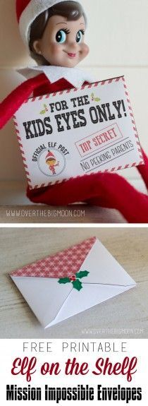"""THE ELF ON THE SHELF~Free Printable Elf on the Shelf Mission Impossible Envelopes and Mission Cards. The ideas for inside are cute. Things like """"Give your Mom a hug when she needs one"""" and """"find someone who is alone on the playground and invite them to play with you and your friends."""" They have blank mission cards too so you can create your own!"""