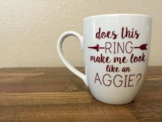Aggie Ring coffee mug by CaffeineandCotton on Etsy College Station, College Fun, Aggie Ring Day, Aggie Game, M Craft, Second Option, Texas A&m, Cute Mugs, Cricut Creations