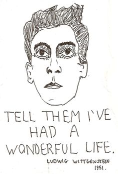 Ludwig Wittgenstein 1951. after a disturbing childhood and the suicide of his brothers, he found happiness.
