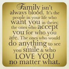 """I agree 100%! Great definition of family... my aunts that are my biological aunts fit into this perfectly! i love this quote esp. when my mom, biological family always points out to me """"insert name here isn't your """"real"""" aunt"""" like i was not aware of that already...."""