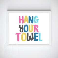 Hang Your Towel  Bathroom Wall Art Printable by EnchantedDesigns4U