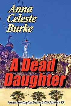 A Dead Daughter (Jessica Huntington Desert Cities Mystery... https://www.amazon.com/dp/B00UUTH2LG/ref=cm_sw_r_pi_dp_x_.8CByb82T03ST