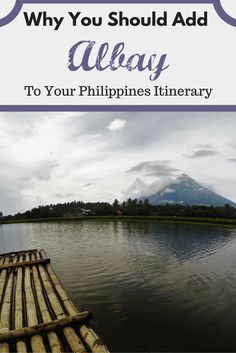 Why you should add Albay to your Philippines itinerary - It's more fun in the Philippines!