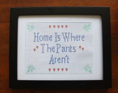Home Is Where The Pants Aren't Faux by CountryCraftedArts on Etsy, $4.00