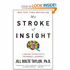 My Stroke of Insight: A Brain Scientist's Personal Journey This a great book for anyone even if you are not looking into stroke. It is so amazing how the human mind works. Should be mandatory reading for anyone in the medical field!