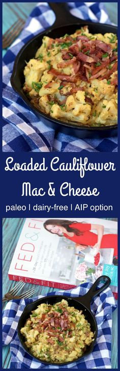 Fed & Fit's Paleo Loaded Cauliflower Mac & Cheese is a delicious comfort food swap made without any dairy for a tasty bite topped with bacon!