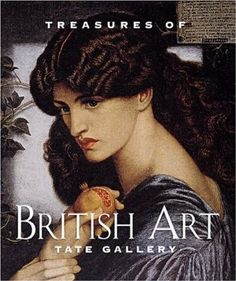 Treasures of British Art : Tate Gallery Thomas Gainsborough, James Mcneill Whistler, William Hogarth, Joseph Mallord William Turner, Tate Gallery, James Joyce, John Singer Sargent, Francis Bacon, William Blake