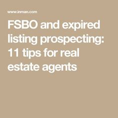 FSBO and expired listing prospecting: 11 tips for real estate agents