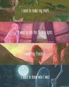 Soluço: Eu preciso deixar a minha marca; Rapunzel: Eu quero ver as luzes flutuantes; Merida: Eu quero minha liberdade; JackFrost: Eu preciso saber quem eu era