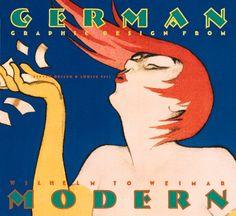 German Modern: Graphic Design from Wilhelm to Weimar (Art Deco Design): Steven Heller, Louise Fili: 9780811818193: Amazon.com: Books
