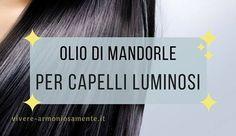 L' olio di mandorle per capelli è molto efficace contro la forfora e la caduta dei capelli. E' utile anche per avere capelli lucidi, morbidi e forti.
