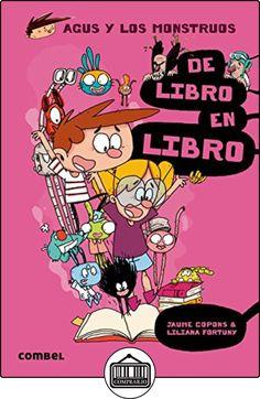 De libro en libro (Agus y los monstruos) de Jaume Copons ✿ Libros infantiles y juveniles - (De 6 a 9 años) ✿
