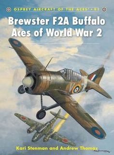 Brewster F2A Buffalo Aces of World War 2 (Osprey Aircraft of the Aces 91)
