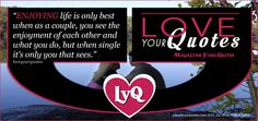 ENJOYING life is only best when as a couple - loveyourquotes