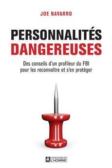 Personnalités dangereuses - Des conseils d'un profileur du FBI pour les reconnaître et s'en protéger