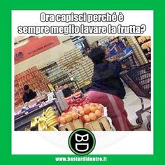 #bastardidentro #frutta #lavare #ipnoticamentebastardidentro www.bastardidentro.it