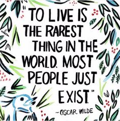 To Live Is The Rarest Thing In The World life quotes quotes positive quotes quote live life quote oscar wilde Words Quotes, Me Quotes, Motivational Quotes, Inspirational Quotes, Shrek Quotes, Exist Quotes, Alive Quotes, Quotes Images, Quran Quotes