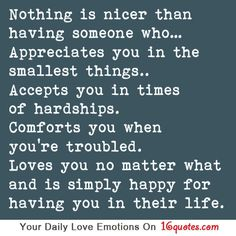 Nothing is nicer than having someone who…