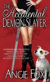 It's never a good day when an ancient demon shows up on your toilet bowl. For Lizzie Brown that's just the beginning. Soon her hyperactive terrier starts talking and her long-lost biker witch Grandma is hurling Smuckers jars filled with magic. Just when she thinks she's seen it all Lizzie learns she's a demon slayer. http://www.amazon.com/Accidental-Fantasy-Romance-Witches-Mystery-ebook/dp/B00AWU8WO4/ref=sr_1_1?s=books&ie=UTF8&qid=1412000977&sr=1-1&keywords=The+Accidental+Demon+Slayer