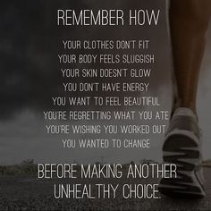 Before making another unhealthy choice remember how...